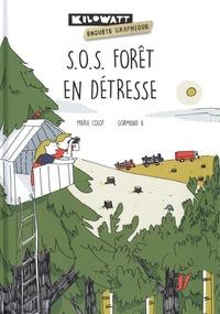 Marie Colot et A. Gormand - S.O.S. forêt en détresse.