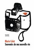 Marie Colot - Souvenirs de ma nouvelle vie.