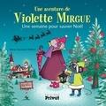 Marie-Constance Mallard - Une aventure de Violette Mirgue - Une semaine pour sauver Noël.