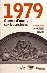 Marie Cornu et Christine Nougaret - 1979, genèse d'une loi sur les archives.