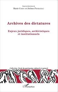 Marie Cornu et Jérôme Fromageau - Archives des dictatures - Enjeux juridiques, archivistes et institutionnels.
