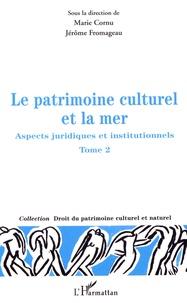 Le patrimoine culturel et la mer - Aspects juridiques et institutionnels Tome 2.pdf