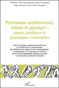 Patrimoine architectural, urbain et paysager : Enjeux juridiques et dynamiques territoriales - Colloque des 6, 7 et 8 décembre 2001, Lyon.pdf