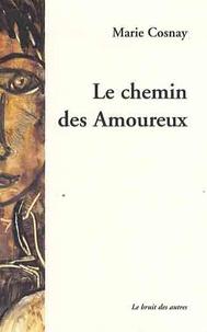 Marie Cosnay - Le chemin des amoureux.