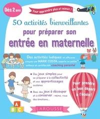 Marie Costa - 50 activités bienveillantes pour réussir son entrée en maternelle.