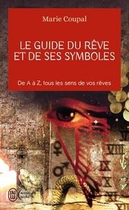 Marie Coupal - Le guide du rêve et de ses symboles.