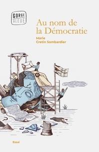Marie Cretin-Sombardier - Au nom de la démocratie.