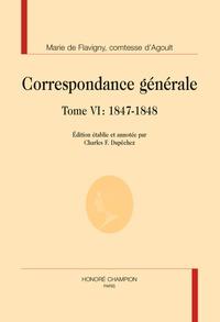 Marie d' Agoult - Correspondance générale - Tome 6, 1847-1848.
