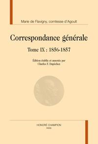 Marie d' Agoult et Charles François Dupêchez - Correspondance générale - Tome 9, 1856-1857.