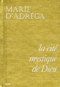 Marie d' Agréda - La cité mystique de Dieu - Tome 3.