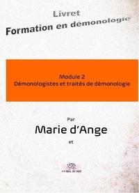 Marie D'ange - Formation en démonologie - Module 2 : Démonologistes et traités de démonologie.