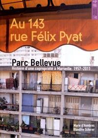 Marie d' Hombres et Blandine Scherer - Au 143 rue Félix Pyat - Parc Bellevue : histoire d'une copropriété à Marseille, 1957-2011.