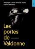 Marie d' Hombres - Les portes de Valdonne - Témoignages d'anciens mineurs de charbon du bassin de Provence.