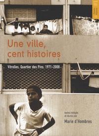 Marie d' Hombres - Une ville, cent histoires - Vitrolles, quartier des Pins, 1971-2008.