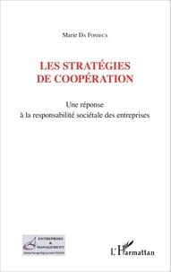 Marie Da Fonseca - Les stratégies de coopération - Une réponse à la responsabilité sociétale des entreprises.