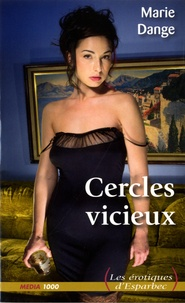Marie Dange - Cercles vicieux.