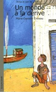Marie-Danielle Croteau - Anna et son île Tome 2 : Un monde à la dérive.