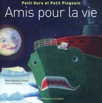 Marie-Danielle Croteau et France Brassard - Petit ours et petit pingouin  : Amis pour la vie.