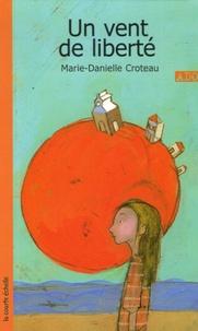 Marie-Danielle Croteau - Un vent de liberté.