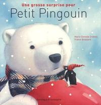 Marie-Danielle Croteau et France Brassard - Une grosse surprise pour Petit Pingouin.