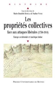 Marie-Danielle Demélas et Nadine Vivier - Les propriétés collectives face aux attaques libérales (1750-1914) - Europe occidentale et Amérique latine.