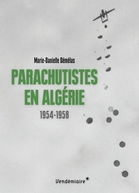 Marie-Danielle Demélas - Parachutistes en Algérie - 1954-1958.
