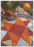 Marie-Danielle le Sueur-Hisleur - L'ABC du patchwork.