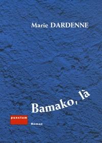 Marie Dardenne - Bamako, là.
