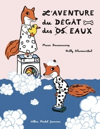 Marie Darrieussecq et Nelly Blumenthal - L'aventure du dégât des [os  eaux.