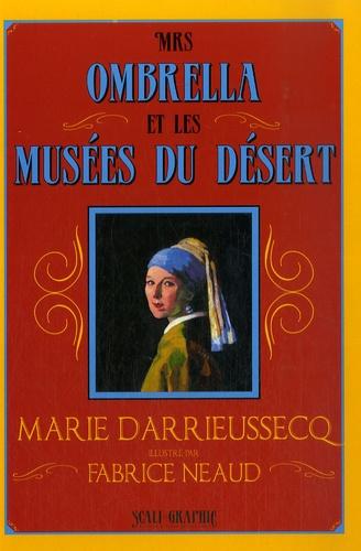 Marie Darrieussecq - Mrs Ombrella et les musées du désert.