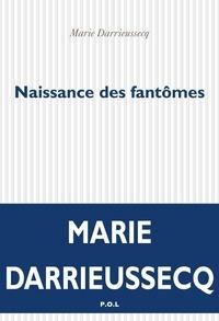 Marie Darrieussecq - Naissance des fantômes.