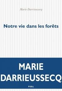 Marie Darrieussecq - Notre vie dans les forêts.