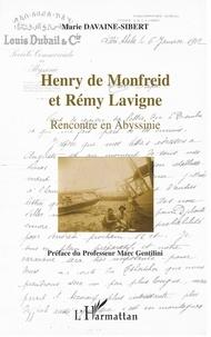 Marie Davaine-Sibert - Henry de Monfreid et Rémy Lavigne - Rencontre en Abyssinie.