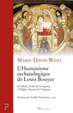 Marie-David Weill - L'Humanisme eschatologique de Louis Bouyer - De Marie, Trône de la Sagesse, à l'Église, Épouse de l'Agneau.