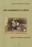 Marie de Chambost et Emmanuel de Chambost - Les Chambost à Lépin - 200 ans d'histoires de famille.