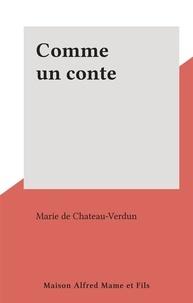 Marie de Chateau-Verdun - Comme un conte.