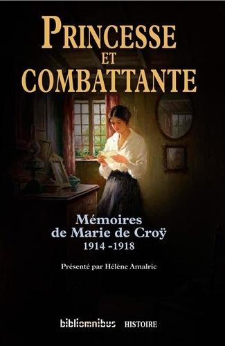 Princesse et combattante. Mémoires de Marie de Croÿ 1914-1918