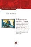 Marie de France - Le purgatoire de saint Patrick - Accompagné des autres versions françaises en vers et du Tractatus de Purgatorio sancti Patricii de H. de Saltrey.