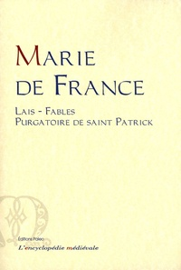 Marie de France - Oeuvres complètes - Tome 1, Lais - Purgatoire de saint Patrick - Fables.