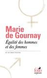 Marie de Gournay - Egalité des hommes et des femmes - Et autres textes.