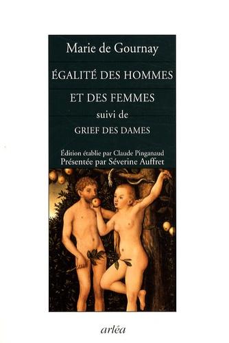 Marie de Gournay - Egalité des hommes et des femmes - Suivi de Grief des dames.