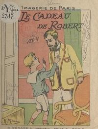 Marie de Grand'maison et R. Maury - Le cadeau de Robert.