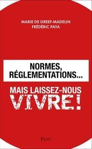 Livres Android emplacement de téléchargement Normes, réglementations...  - Mais laissez-nous vivre ! 9782259268455 par Marie de Greef-Madelin, Frédéric Paya  (French Edition)