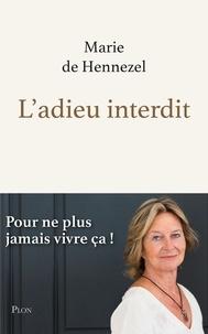 Marie de Hennezel - L'adieu interdit.