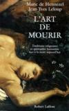 Marie de Hennezel et Jean-Yves Leloup - L'art de mourir - Traditions religieuses et spiritualité humaniste face à la mort aujourd'hui.