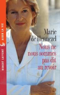 Marie de Hennezel - Nous ne nous sommes pas dit au revoir. - La dimension humaine du débat sur l'euthanasie.