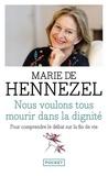 Marie de Hennezel - Nous voulons tous mourir dans la dignité.