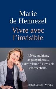 Marie de Hennezel - Vivre avec l'invisible.