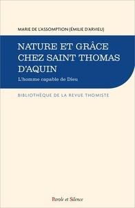 Marie de l'Assomption - Nature et grâce chez saint Thomas d'Aquin - L'homme capable de Dieu.