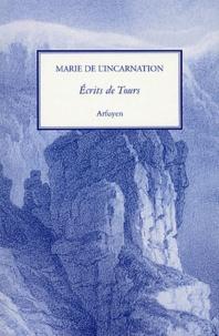 Marie de l'Incarnation - Ecrits de Tours.